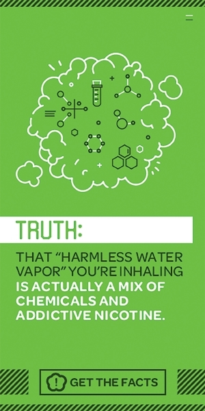 "A white chemical cloud on green background with text: Truth, That ""harmless water vapor"" you're inhaling is actually a mix of chemicals and addictive nicotine. Get the facts."