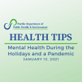 Health Tips Mental Health During the Holidays and a Pandemic January 13,2021